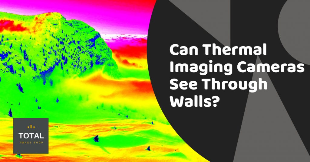 Can thermal imaging cameras see through walls?