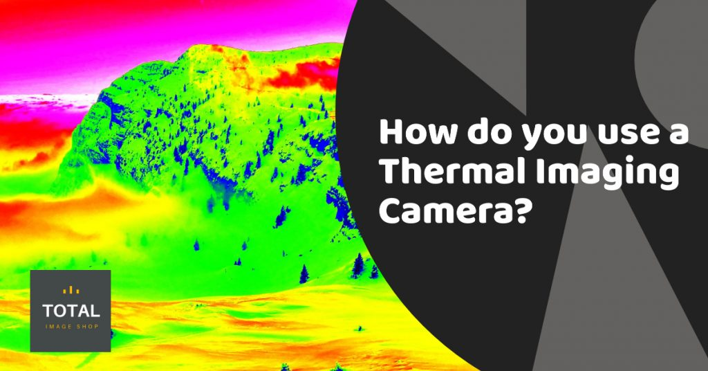 How do you use a thermal imaging camera?